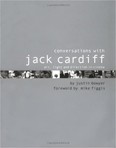 Conversations with Jack Cardiff: Art, Light and Direction in