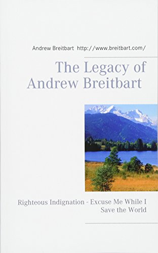 Book cover from The Legacy of Andrew Breitbartby Andrew Breitbart