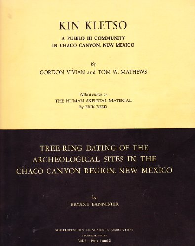 Kin Kletso: A Pueblo Community in Chaco Canyon, New Mexico, With a section on The Human Skeletal Material / Tree-Ring Dating of the Archaeological Sites in the Chaco Canyon Region, New Mexico