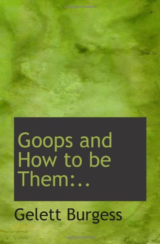 Goops and How to be Them:.. pdf