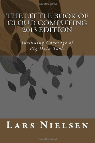 Read Online The Little Book of Cloud Computing, 2013 Edition: Including Coverage of Big Data Tools ebook