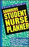 Saunders Student Nurse Planner : A Guide to Success in Nursing School, DeWit, Susan C., 0721658318