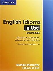 English Idioms in Use Intermediate (In use series)
