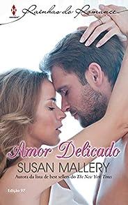 Amor Delicado (Harlequin Rainhas do Romance Livro 97)