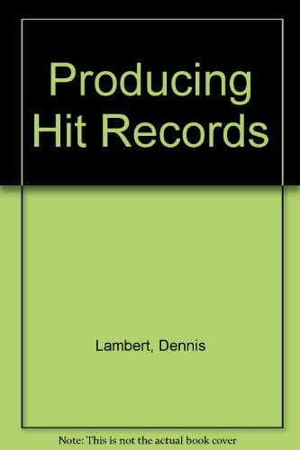 Producing Hit Records (Producing Hit Records)