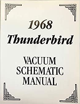 1968 ford thunderbird factory vacuum diagrams & schematics paperback – 2015