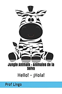 Jungle Animals - Animales de la Selva: Hello! - ¡Hola! (Spanish