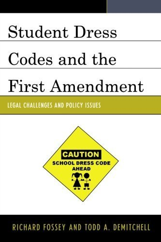 Student Dress Codes and the First Amendment: Legal Challenges and Policy Issues by Richard Fossey (2014-07-30)