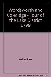 Wordsworth and Coleridge - Tour of the Lake District 1799