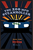 The 200mph Steamroller, Book One: Red Reign (The Last Open Road 5)