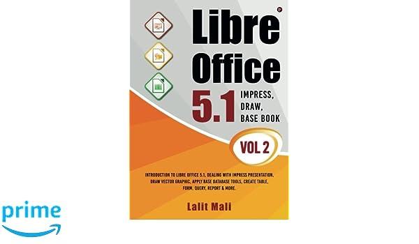 Libre office 5 1 Impress, Draw, Base book- Vol 2
