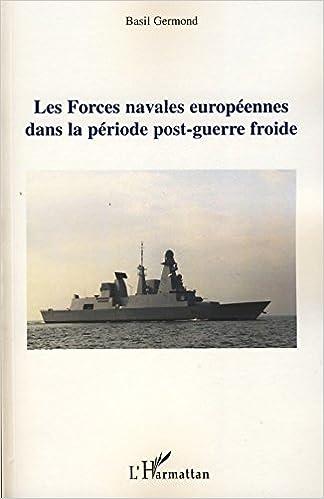 En ligne téléchargement gratuit Les forces navales européennes dans la période post-guerre froide epub, pdf