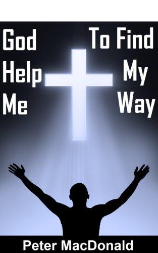 God Help Me - Help Me God to Find My Way