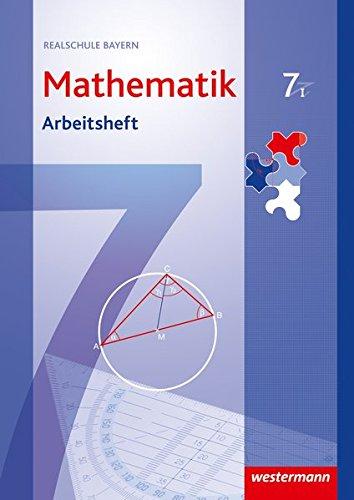 Mathematik - Ausgabe 2009 für Realschulen in Bayern: Arbeitsheft 7 WPF I mit Lösungen
