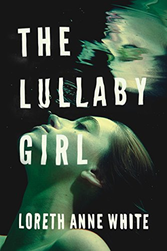 The Lullaby Girl (Angie Pallorino Book 2) by [White, Loreth Anne]