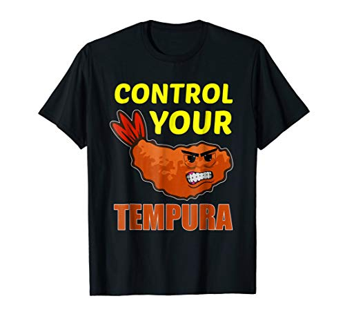 (FUNNY CONTROL YOUR TEMPURA T-SHIRT Japanese Sushi Food)