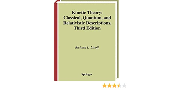 Kinetic theory classical quantum and relativistic descriptions kinetic theory classical quantum and relativistic descriptions graduate texts in contemporary physics rl liboff 9780387955513 amazon books fandeluxe Images