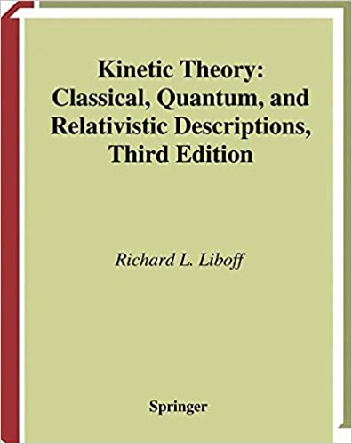 Kinetic theory classical quantum and relativistic descriptions kinetic theory classical quantum and relativistic descriptions graduate texts in contemporary physics 3rd edition fandeluxe Images