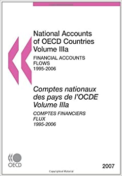 National Accounts of OECD Countries 2007, Volume IIIa, Financial Accounts: Flows: Edition 2007