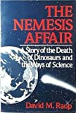 The Nemesis Affair : A Story of the Death of Dinosaurs and the Ways of Science, Raup, David M., 0393304094