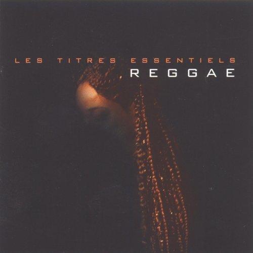 Les titres essentiels Reggae E...