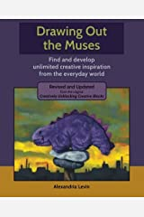 Drawing Out the Muses: Find and develop unlimited creative inspiration from the everyday world Paperback