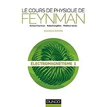 COURS DE PHYSIQUE DE FEYNMAN : ÉLECTROMAGNÉTISME 1