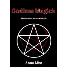 Godless Magick: A brief guide on atheistic witchcraft