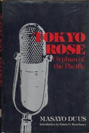 Tokyo Rose: Orphan of the Pacific (English and Japanese Edition)