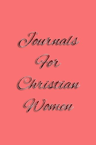 Journals For Christian Women: Blank Journal Notebook To Write In -