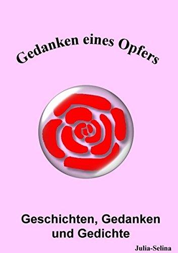 Gedanken eines Opfers: Geschichten, Gedanken, Gedichte / E-Buch (PDF-Datei auf CD-ROM)