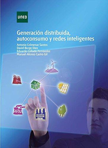 Descargar Libro Generación Distribuida, Autoconsumo Y Redes Inteligentes Antonio Colmenar Santos