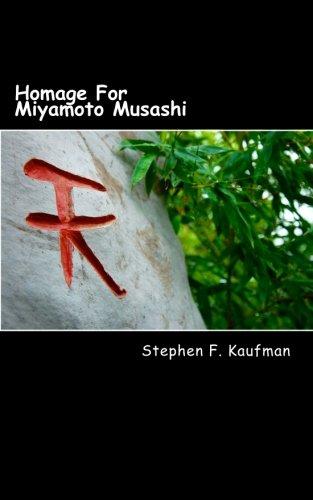 Homage For Miyamoto Musashi: One Hundred Twenty-Two Haiku pdf