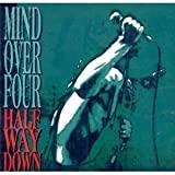 Half Way Down by Mind Over Four (1993-05-03)
