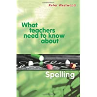 What Teachers Need to Know about Spelling