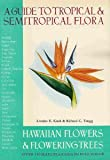 Guide to Tropical and Semi-Tropical Flora, Loraine E. Kuck and Richard C. Tongg, 0804802270