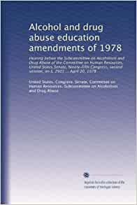 Alcohol and drug abuse education amendments of 1978: Hearing before ...