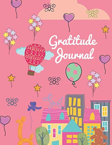 Gratitude Journal: The 5 Minute Gratitude Journal for Girls Kids Daily Journal with Prompts for Kids Workbooks Children Happiness Notebook, 100 Days … to Practice Gratitude and Mindfulness