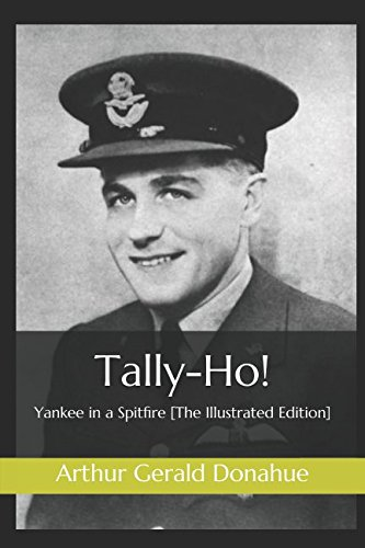 Tally-Ho!: Yankee in a Spitfire [The Illustrated Edition] pdf epub
