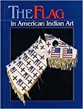 img - for The Flag in American Indian Art by Herbst Toby Kopp Joel (1993-09-01) Paperback book / textbook / text book
