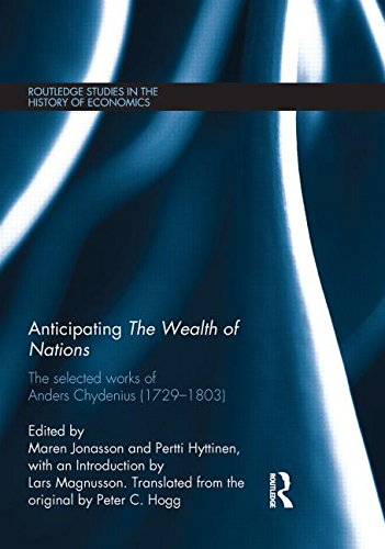 Anticipating The Wealth of Nations: The Selected Works of Anders Chydenius, 1729–1803 (Routledge Studies in the Histor
