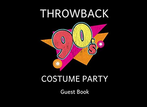 90s Throwback Costume Party Guest Book: A Sign In -