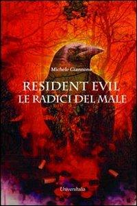 Resident Evil. Le radici del male Copertina rigida – 31 mag 2013 Michele Giannone Universitalia 8865074957