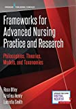 img - for Frameworks for Advanced Nursing Practice and Research: Philosophies, Theories, Models, and Taxonomies book / textbook / text book