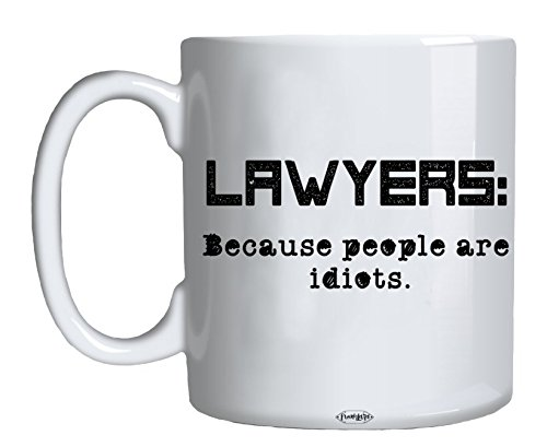 Funny Gift For Lawyers Coffee Mug 11oz 15oz Quote Because People Are Idiots Best Present Perfect Christmas Birthday
