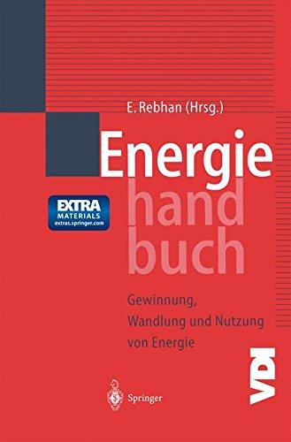 Energiehandbuch: Gewinnung, Wandlung und Nutzung von Energie (VDI-Buch)