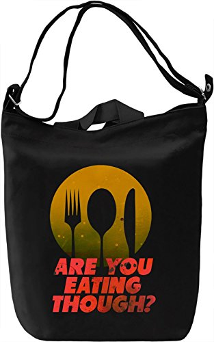 Are You Eating Though? Borsa Giornaliera Canvas Canvas Day Bag| 100% Premium Cotton Canvas| DTG Printing|
