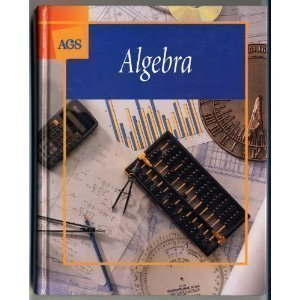 ALGEBRA STUDENT TEXT by AGS Secondary (2006-01-30)