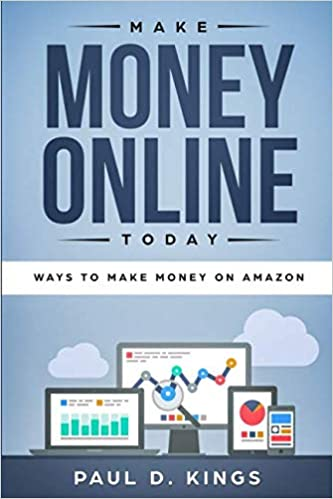 Make Money Online Today: Ways To Make Money on Amazon: Paul