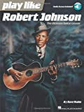 Play Like Robert Johnson: The Ultimate Guitar Lesson